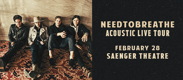 Needtobreathe at Abraham Chavez Theatre