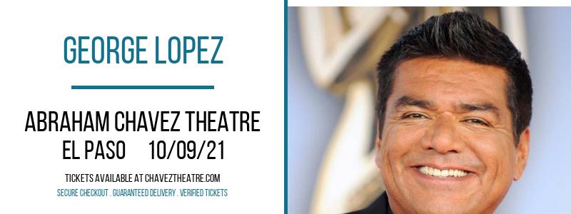 George Lopez at Abraham Chavez Theatre