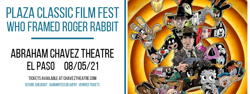 Plaza Classic Film Fest - Who Framed Roger Rabbit at Abraham Chavez Theatre