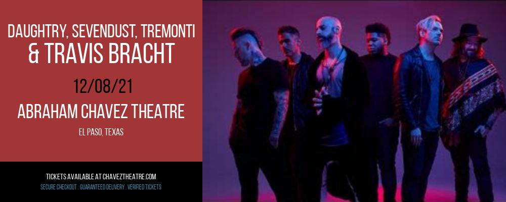 Daughtry, Sevendust, Tremonti & Travis Bracht at Abraham Chavez Theatre