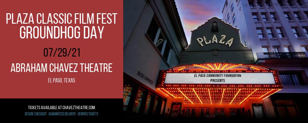 Plaza Classic Film Fest - Groundhog Day at Abraham Chavez Theatre