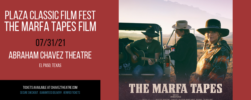Plaza Classic Film Fest - The Marfa Tapes Film at Abraham Chavez Theatre