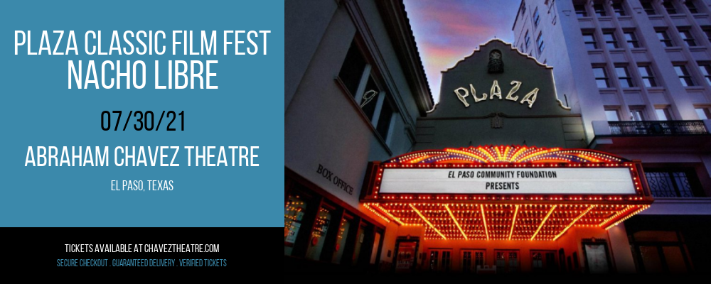 Plaza Classic Film Fest - Nacho Libre at Abraham Chavez Theatre