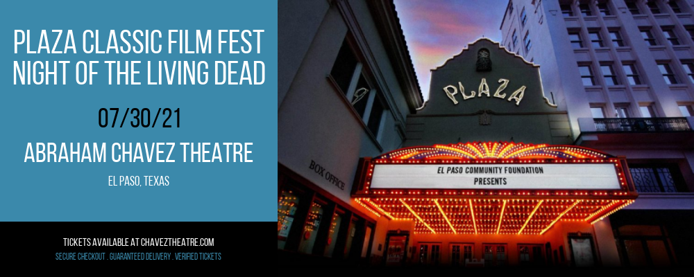 Plaza Classic Film Fest - Night of the Living Dead at Abraham Chavez Theatre